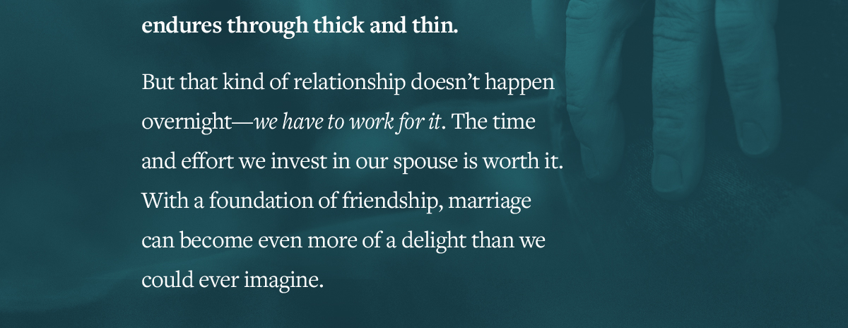 Every couple wants a marriage that endures through thick and thin.