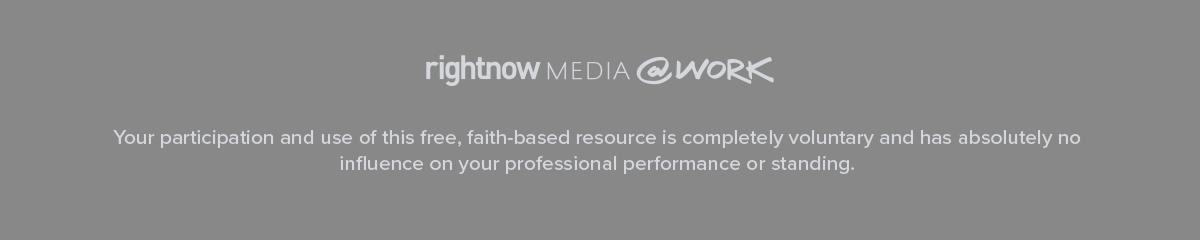 RightNow Media @ Work - Free, Faith-Based Resource