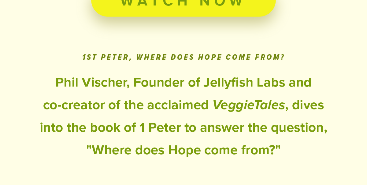 1st Peter | Where Does Hope Come From? - Featuring Phil Vischer