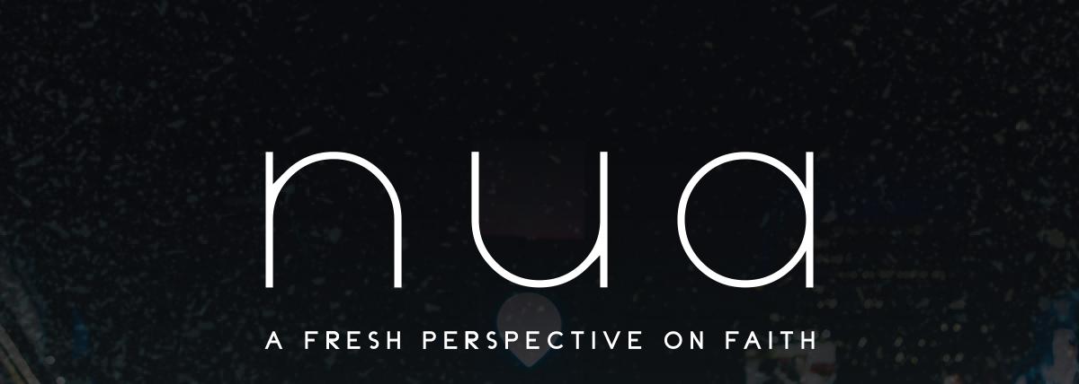 NUA - A fresh perspective on faith