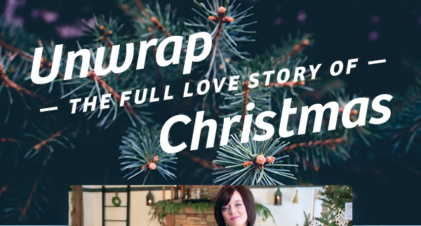 Unwrap the Full Love Story of Christmas